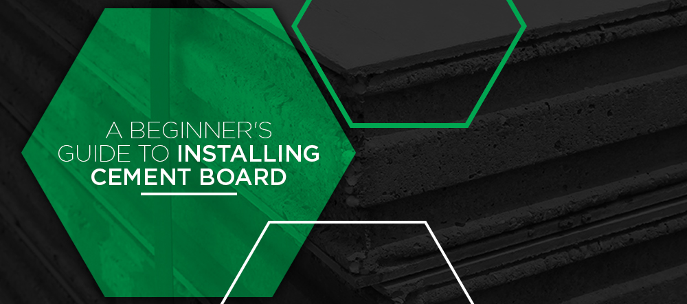 A Beginner's Guide to Installing Cement Board